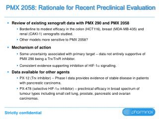 PMX 2058: Rationale for Recent Preclinical Evaluation