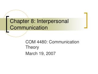 Chapter 8: Interpersonal Communication