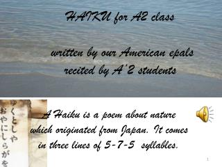 HAIKU for A2 class  written by our American epals recited by A'2 students