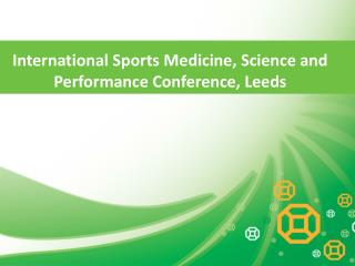 International Sports Medicine, Science and Performance Conference, Leeds