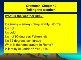 Grammar- Chapter 2 Telling the weather