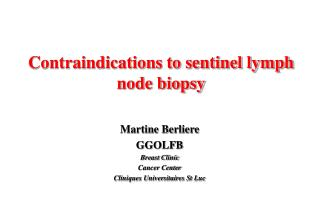 Contraindications to sentinel lymph node biopsy