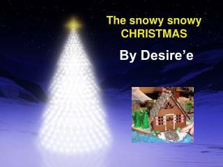 The snowy snowy CHRISTMAS
