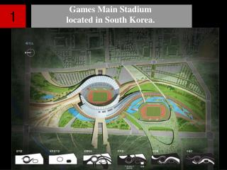 Games Main Stadium  located in South Korea.