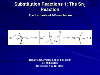Substitution Reactions 1: The Sn 2  Reaction The Synthesis of 1-Bromobutane