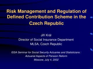 Risk Management and Regulation of Defined Contribution Scheme in the Czech Republic