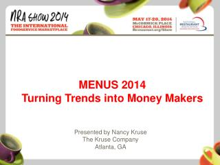 MENUS 2014 Turning Trends into Money Makers