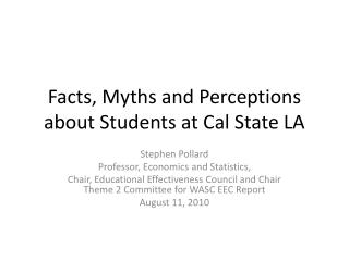 Facts, Myths and Perceptions about Students at Cal State LA