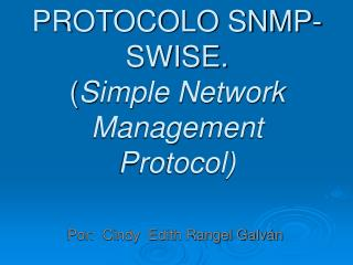PROTOCOLO SNMP-SWISE. ( Simple Network Management Protocol)