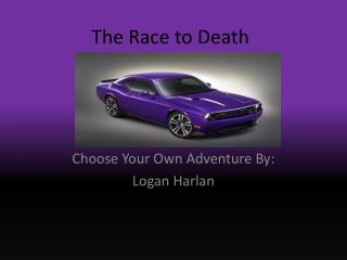 The Race to Death