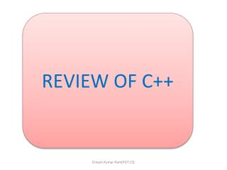 REVIEW OF C++