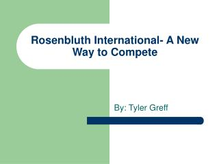 Rosenbluth International- A New Way to Compete