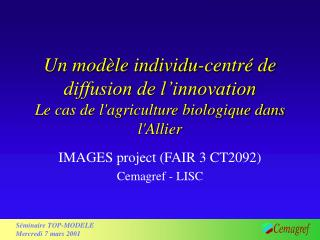 IMAGES project (FAIR 3 CT2092) Cemagref - LISC