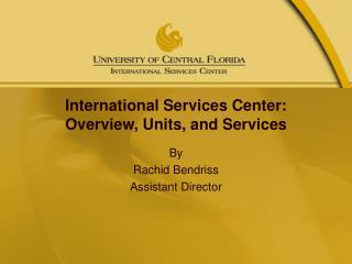 International Services Center: Overview, Units, and Services