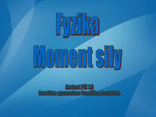 Fyzika Moment sily