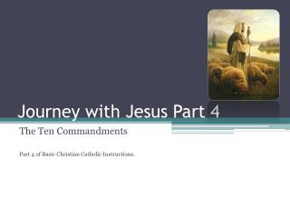 Journey with Jesus Part 4