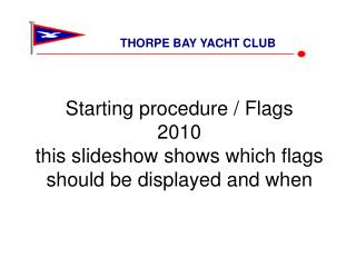 Starting procedure / Flags 2010 this slideshow shows which flags should be displayed and when