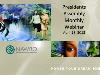 Presidents Assembly     Monthly Webinar April 18, 2013