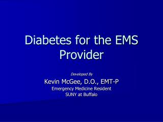 Diabetes for the EMS Provider