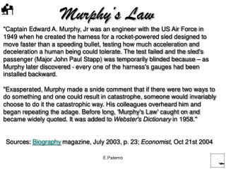 """Captain Edward A. Murphy, Jr was an engineer with the US Air Force in"