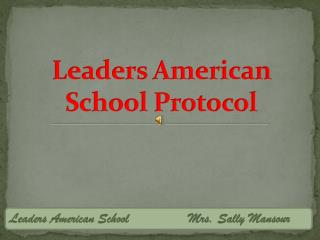Leaders American School Protocol