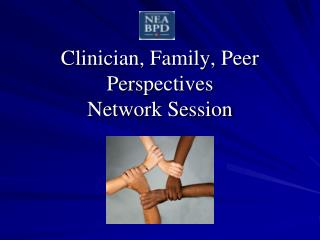 Clinician, Family, Peer Perspectives Network Session