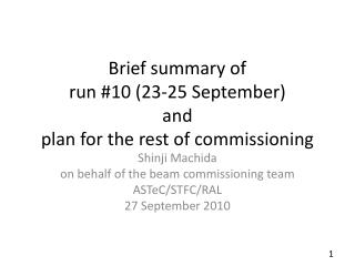 Brief summary of  run #10 (23-25 September)  and  plan for the rest of commissioning