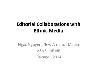 Editorial Collaborations  with  Ethnic Media
