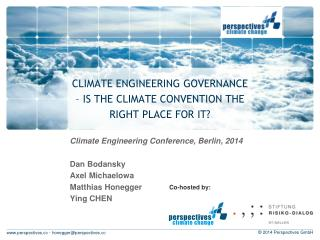CLIMATE ENGINEERING GOVERNANCE – IS THE CLIMATE CONVENTION THE RIGHT PLACE FOR IT?