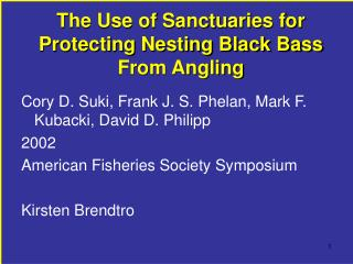 The Use of Sanctuaries for Protecting Nesting Black Bass From Angling