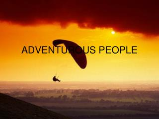 ADVENTUROUS PEOPLE