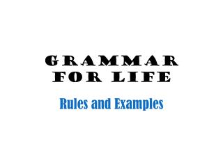 Grammar for Life
