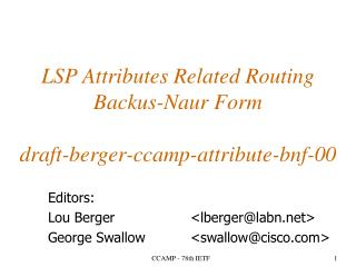 LSP Attributes Related Routing Backus-Naur Form  draft-berger-ccamp-attribute-bnf-00