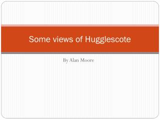 Some views of Hugglescote