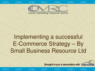 Implementing a successful E-Commerce Strategy – By Small Business Resource Ltd