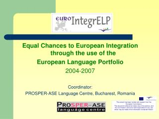 Equal Chances to European Integration through the use of the European Language Portfolio 2004-2007