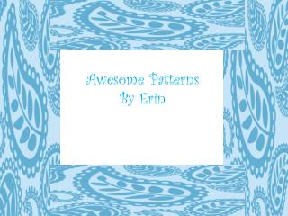 Awesome Patterns By Erin