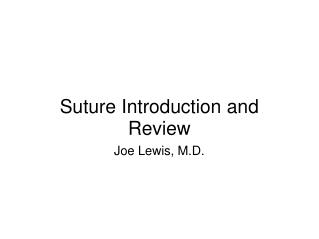 Suture Introduction and Review