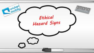 Ethical Hazard Signs