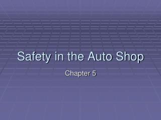Safety in the Auto Shop