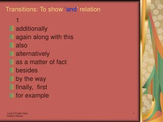 Transitions: To show  'and ' relation