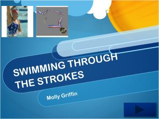 SWIMMING THROUGH THE STROKES