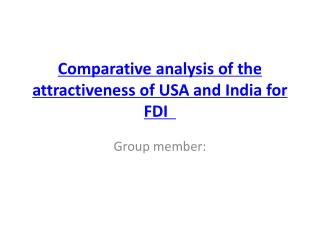 Comparative analysis of the attractiveness of USA and India for FDI