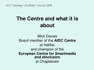 The Centre and what it is about