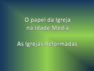 As Igrejas Reformadas