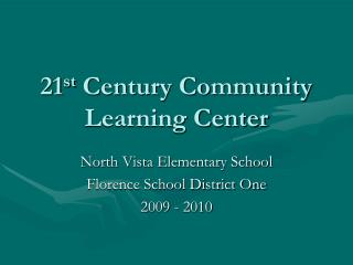 21 st  Century Community Learning Center
