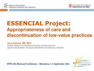 Anna  Kotzeva , MD, MPH Catalan  Agency  for Healthcare  Quality  and  Assessment