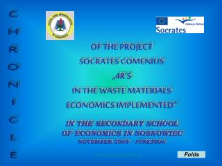 "OF THE PROJECT SOCRATES COMENIUS ""4R'S IN THE WASTE MATERIALS ECONOMICS IMPLEMENTED"""