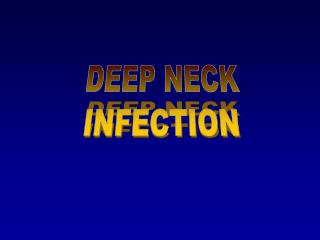 DEEP NECK INFECTION