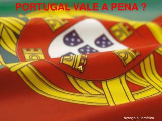 PORTUGAL VALE A PENA ?